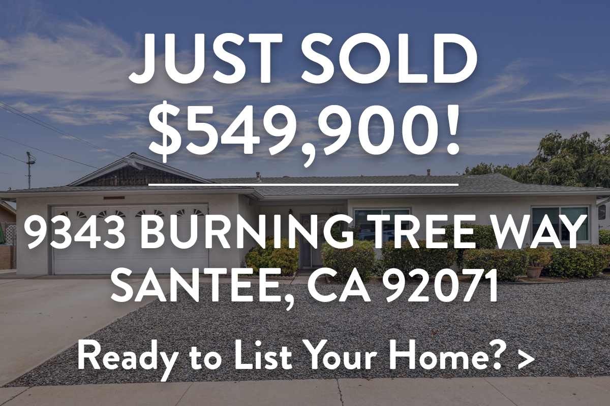 Just Sold $549,900! 9343 Burning Tree Way, Santee, CA 92071. Ready to List Your Home?