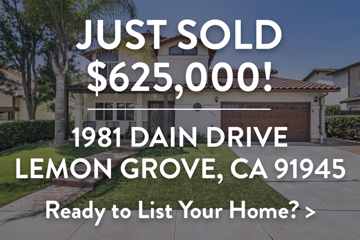 Just Sold $625,000! 1981 Dain Drive, Lemon Grove CA 91945. Read to List Your home?