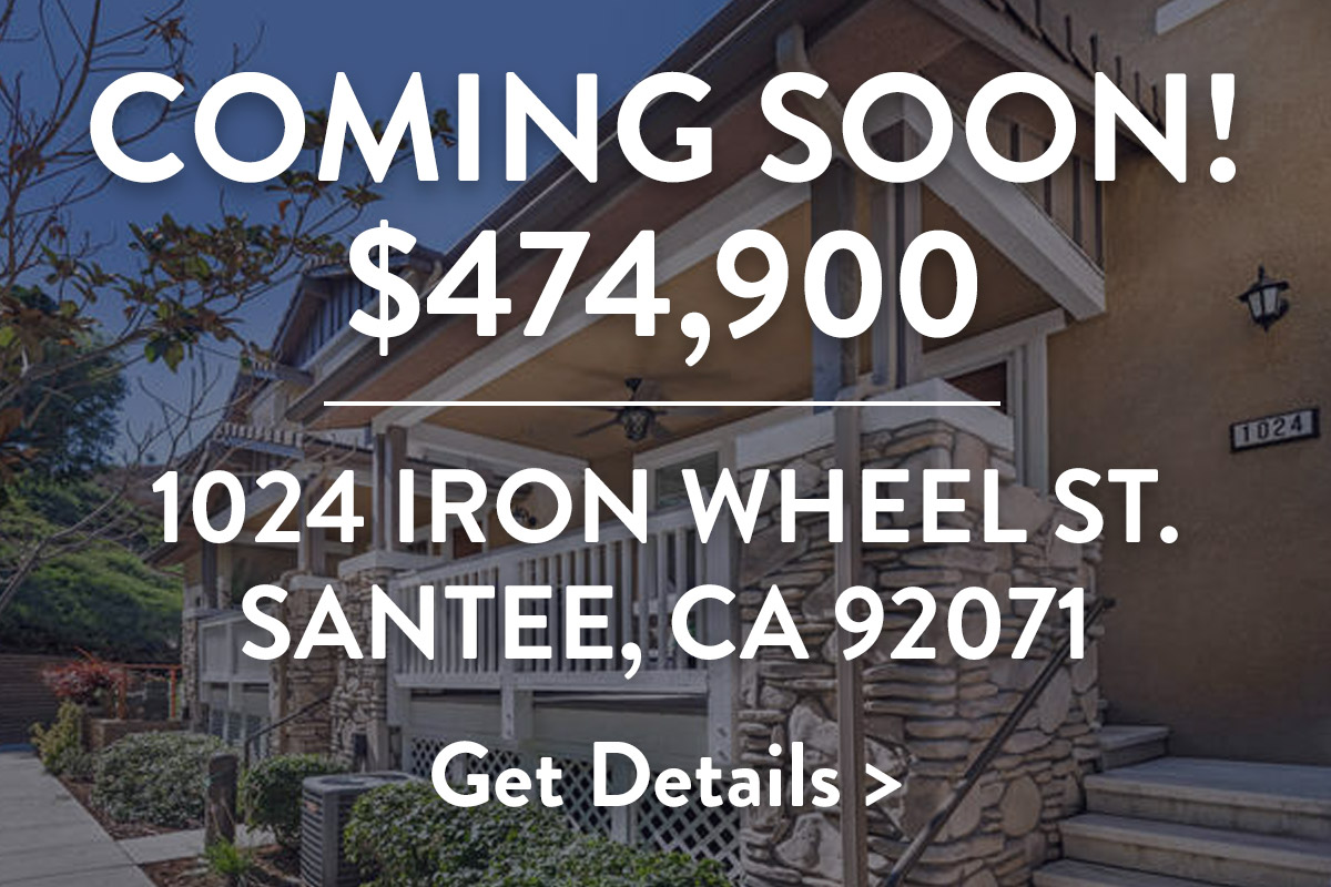 Coming Soon! $474,900. 1024 Iron Wheet St. Santee, CA 92071. Get Details.