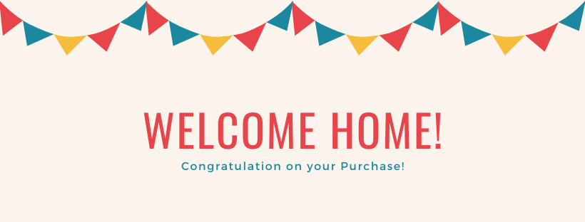 "A picture of the words"" Welcome Home! Congratulations on your Purchase"", with a streamer hanging above the words."