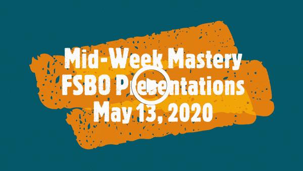 Midweek Mastery FSBO Presentation- 05.13.2020