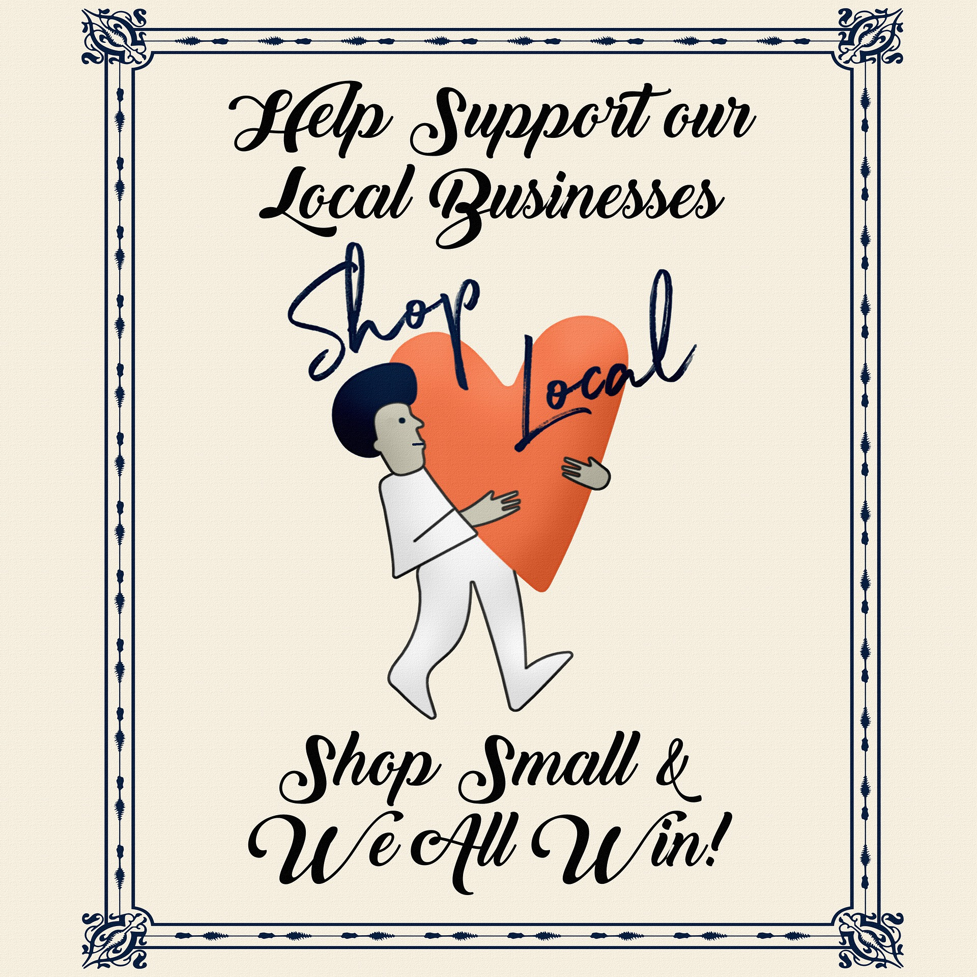 """A poster of a man carrying a heart with the text """"Help Support our Local Businesses. Shop Local. Shop Small and We All Win."""""""
