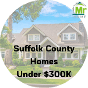 Suffolk County Homes For Sale Under $300K