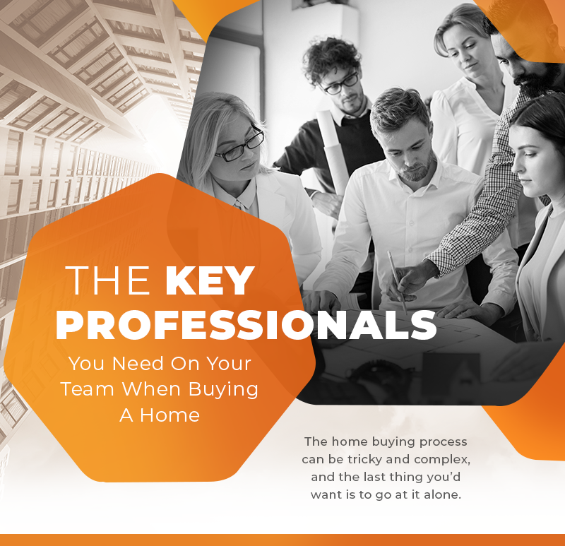 The Key Professionals You Need On Your Team When Buying A Home