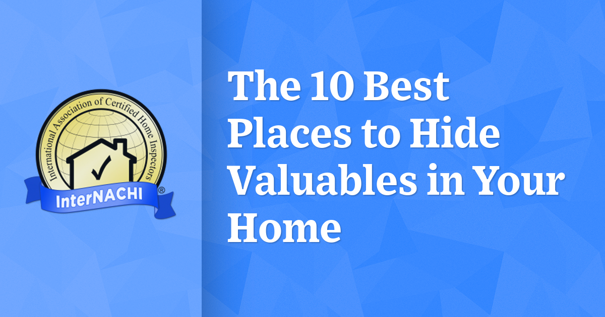 The 10 Best Places To Hide Valuables In Your Home Internachi