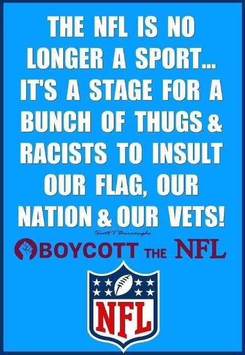 https://s3.amazonaws.com/uploads.bmxmuseum.com/user-images/23382/nfl_no_longer_sport_stage_thugs_racists_insult_flag_nation_vets_boycott_6c4337d4b194e09dc941f96744ab79f6702dbf505f6387eb13.jpg
