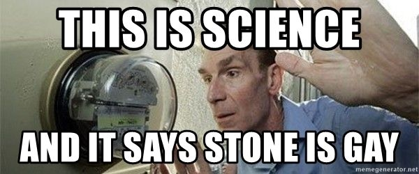 https://s3.amazonaws.com/uploads.bmxmuseum.com/user-images/37048/this-is-science-and-it-says-stone-is-gay5fbb18bfc3.jpg