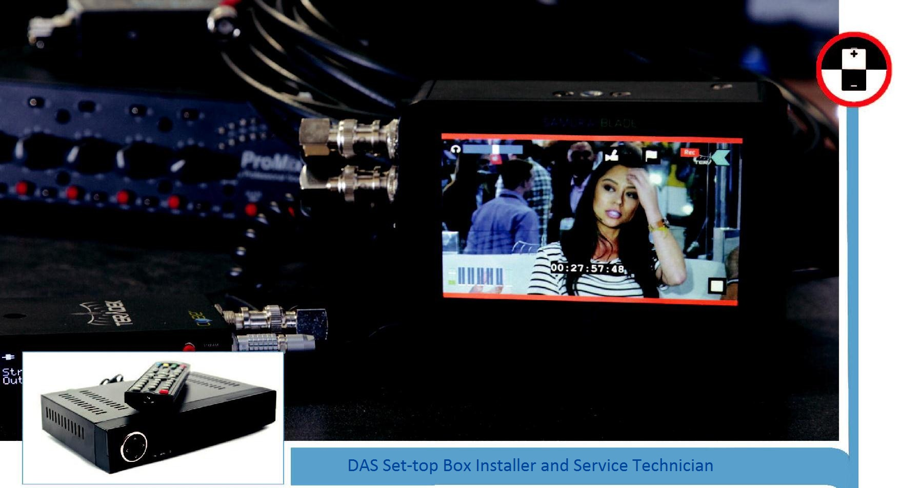 DAS Set-top box technician installs set-top boxes and provides after sales service for Digital Addressable System (DAS) type.  The individual at work installs the set-top box at customer's premises; addresses the field serviceable complaints and
