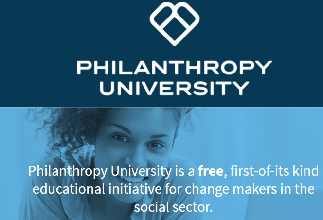 Philanthropy University has something for everyone. Discover what it takes to be a leader. Determine the best strategy to further your cause. Learn how to launch your idea into action.