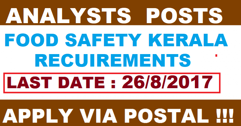 Food Safety Kerala Recruitment-Analysts Job in Thiruvananthapuram-Apply Before 26 august 2017