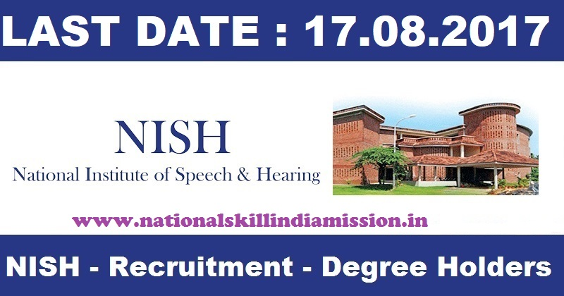 Trivandrum Jobs-NATIONAL INSTITUTE OF SPEECH & HEARING (NISH)-Recruitment 2017-Program Manager-Apply before 17th August 2017