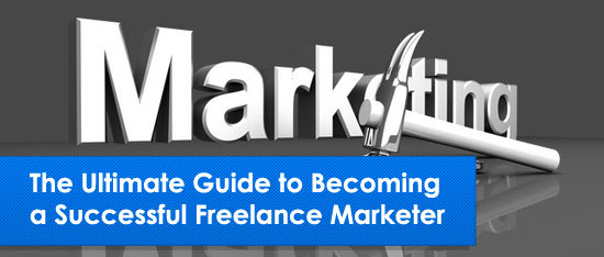 Be a Successful Freelance Marketer: An Ultimate Guide