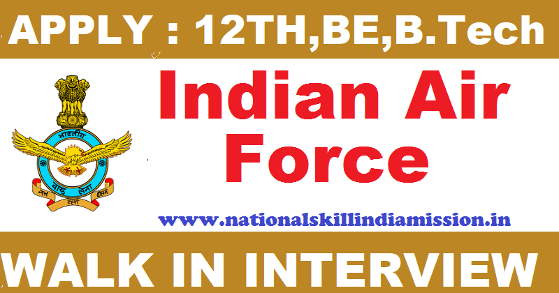 Walk in interview-Indian Air Force Recruitment 2017-Group 'X' Technical Trades Posts-All Over India