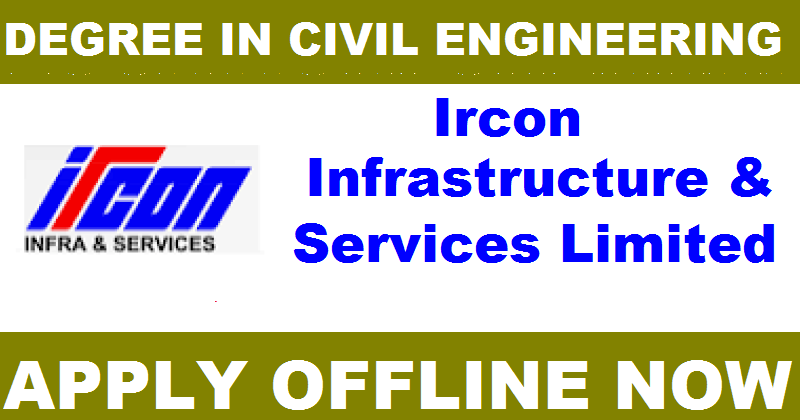 Ircon Infrastructure & Services Limited - Recruitment - 19 Project Engineer, Assistant Project Engineer & Various Vacancy  - Last date 31 December 2017