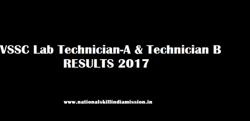 VSSC Results 2017 – Lab Technician-A & Technician B Skill Test - Result Published