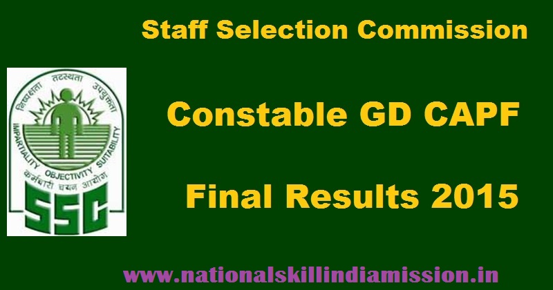 SSC – Constable (GD) in CAPFs, NIA & SSF & Rifleman (GD) in Assam Rifles 2015-Final Results 2017