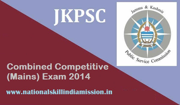 JKPSC Admit Card 2017 – Combined Competitive (Mains) Exam 2014 Call Letter DOWNLOAD