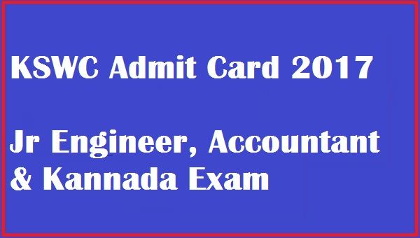 KSWC – Jr Engineer, Accountant & Kannada Exam Admit Card 2017