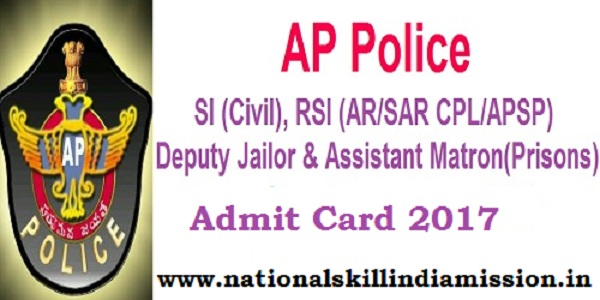 AP Police – SI (Civil), RSIs (AR/ SAR CPL/ APSP), Dy Jailor & Asst Matron (Prisons) Final Written Exam Admit Card 2017