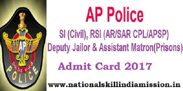 AP Police – SI (Civil), RSIs (AR/ SAR CPL/ APSP), Dy Jailor & Asst Matron (Prisons) Final Written Exam Admit Card 2017