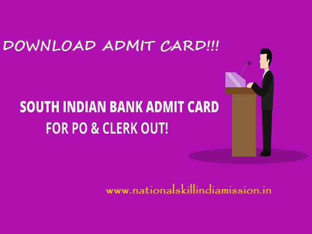 South Indian Bank Admit Card 2017 – Probationary Clerk & Officer Online Exam CALL LETTER DOWNLOAD!!!