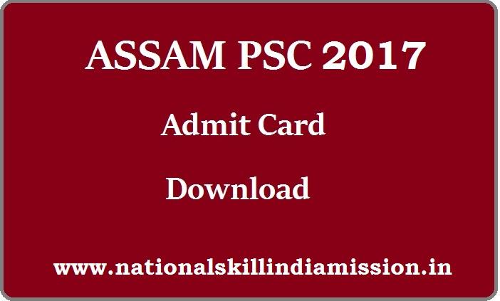 Assam PSC Admit Card 2017 – Principal & Forest Ranger Viva-Voce Interview Admit Card Released