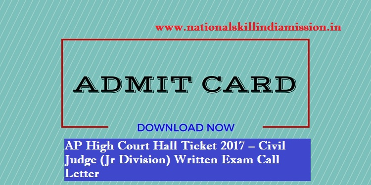 AP High Court Hall Ticket 2017 – Civil Judge (Jr Division) Written Exam ADMIT CARD DOWNLOAD!!!