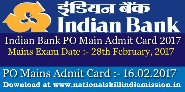 Indian Bank – Probationary Officer Online Main Exam Admit Card 2017
