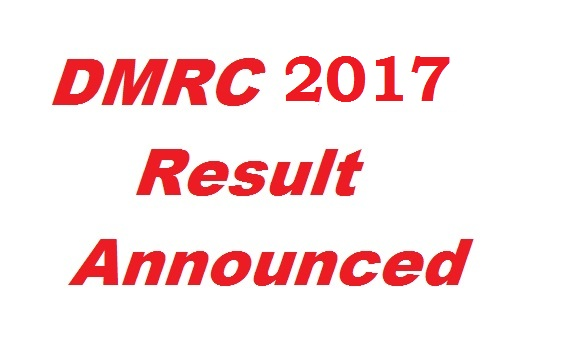 DMRC – Legal Officer/ Jt. General/ Sr Dy General/ Dy General Manager Written Test Results 2017