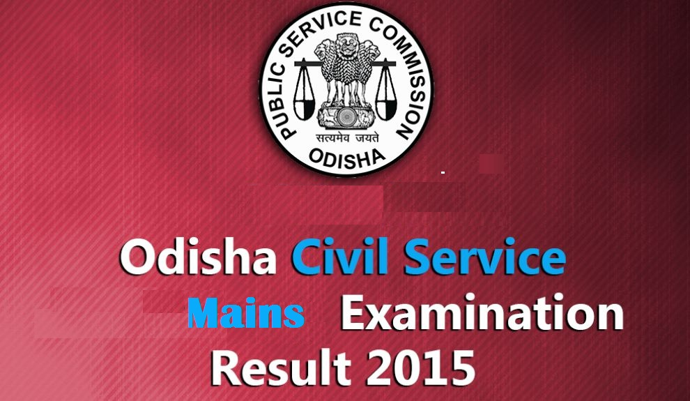 OPSC Results 2017 – Odisha Civil Services Exam 2015 Final Results Published!!!