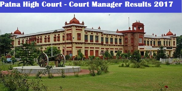 Patna High Court Results 2017 – Court Manager Online Written Test Results Released!!!