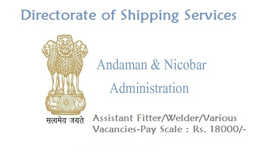 Andaman & Nicobar Administration-Recruitment-12 Vacancies-Assistant Fitter/Welder/Various Vacancies-Pay Scale : Rs. 18000/-Walk-in-Interview-14 March 2017