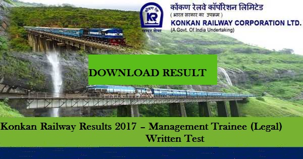 Konkan Railway Results 2017 – Management Trainee (Legal) Written Test RESULTS PUBLISHED