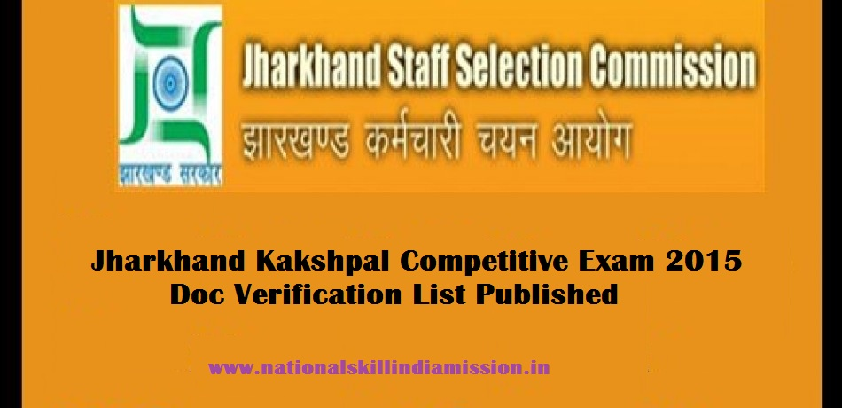 JSSC Results 2017 – Jharkhand Kakshpal Competitive Exam 2015 - Doc Verification List Published
