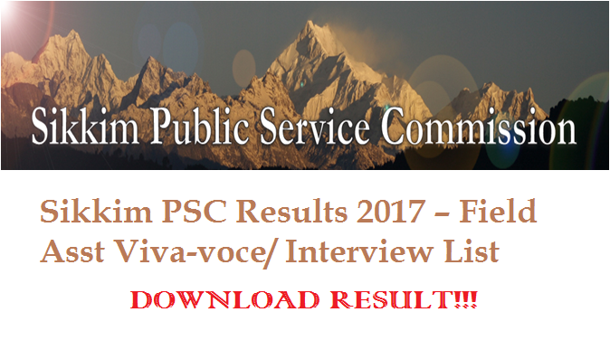 Sikkim PSC Results 2017 – Field Asst Viva-voce/ Interview List PUBLISHED