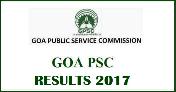 Goa PSC Results 2017 – Project/ Social Welfare Officer, Asst Chemist CBRT Results Released!!!