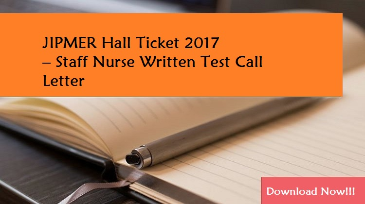 JIPMER Hall Ticket 2017 – Staff Nurse Written Test Call Letter Released!!!