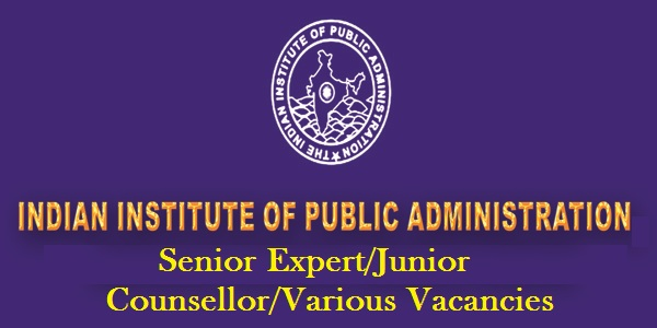 Indian Institute of Public Administration-Recruitment-05 Vacancies-Senior Expert/Junior Counsellor/Various Vacancies-Apply within 30 days