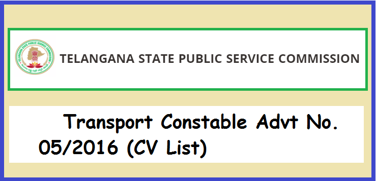 TSPSC : Transport Constable Advt No. 05/2016 (CV List)
