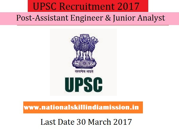 UPSC Recruitment-Union Public Service Commission- Assistant Engineer & Junior Analyst-15 Vacancies-Apply Online-Last Date 30 March 2017