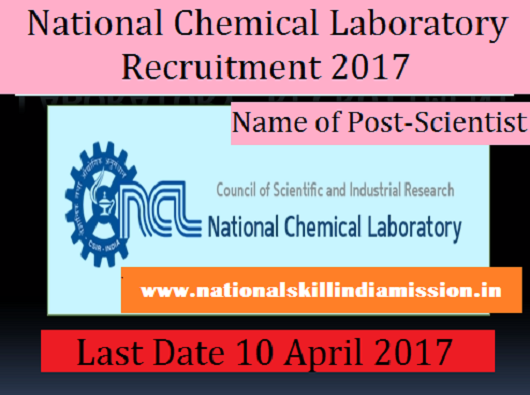 NCL Recruitment-National Chemical Laboratory- Scientist/Senior Scientist-25 Vacancies-Pay Scale : Rs.15600-39100/-Apply online-last date 10 April 2017
