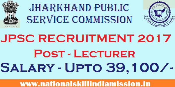 MA/M.Sc Jobs-JPSC Recruitment-Jharkhand Public Service Commission-Lecturer-07 Vacancies-Apply Online-Last Date 20 March 2017