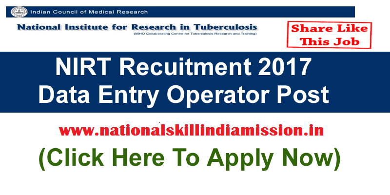 Nursing/Data Entry Jobs-National Institute For Research In Tuberculosis-NIRT Recruitment-Staff Nurse, Data Entry Operator & Various Vacancies-11 Posts-Last date 27 March 2017