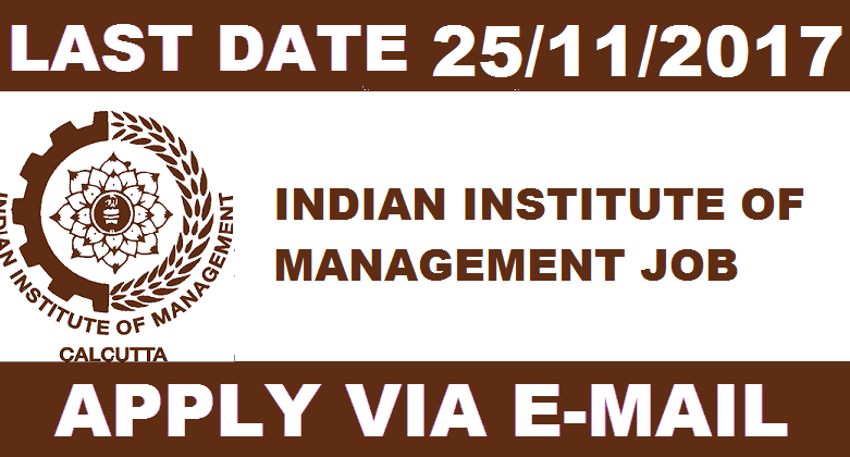 Graduate / post-graduate Jobs - Indian Institute of Management - IIM Recruitment - Research Assistant Posts - Apply online - Last date 25 November 2017