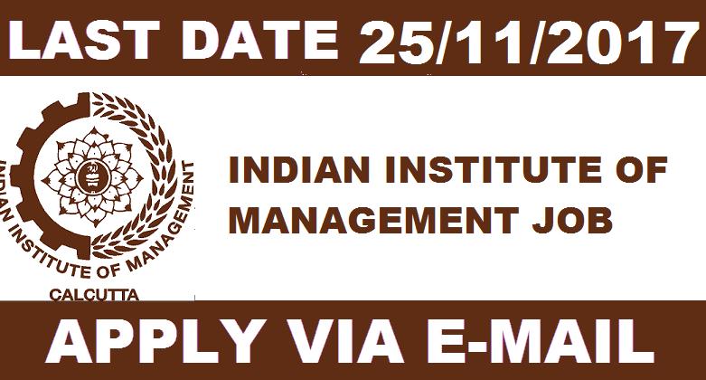 Graduate / post-graduate Jobs - Indian Institute of Management - IIM Recruitment - Research Assistant Posts - Apply online - Last date 25 November 2017