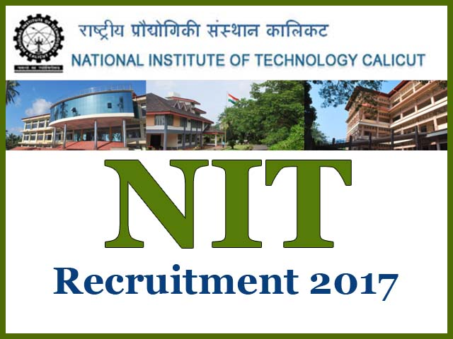 National Institute of Technology - NIT Calicut - 122 Technical Staff - Walk-in-Interview - 04 to 06 December 2017