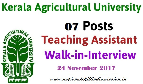 Kerala Agricultural University - KAU Recruitment - 07 Teaching Assistant, Data Entry Operator & Various Vacancy - Walk-in-Interview on 24 November 2017