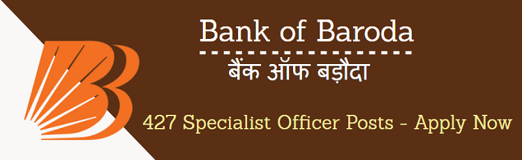 Bank of Baroda - BOB Recruitment - 427 Specialist Officers - Apply Online - Last Date 08 December 2017