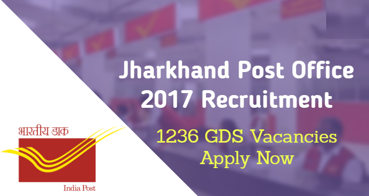 Jharkhand Postal Circle -Recruitment - 10th pass jobs - 1236 Gramin Dak Sevak (GDS) - Apply Online  - Last date 19 December 2017