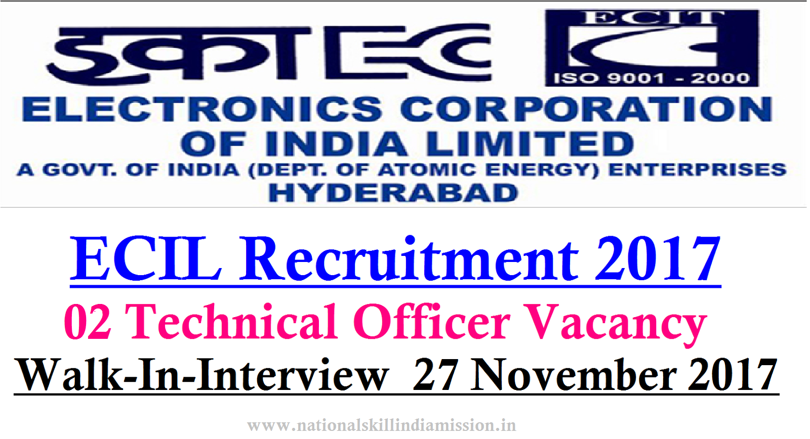 Engineering Jobs - Electronics Corporation of India Limited - ECIL Recruitment - 02 Technical Officer - Walk-in-Interview 27 November 2017
